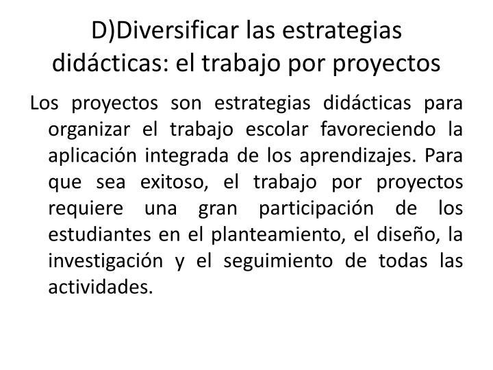 D)Diversificar