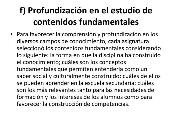 f) Profundización en el estudio de contenidos fundamentales