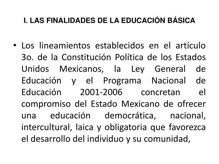 I. LAS FINALIDADES DE LA EDUCACIÓN BÁSICA