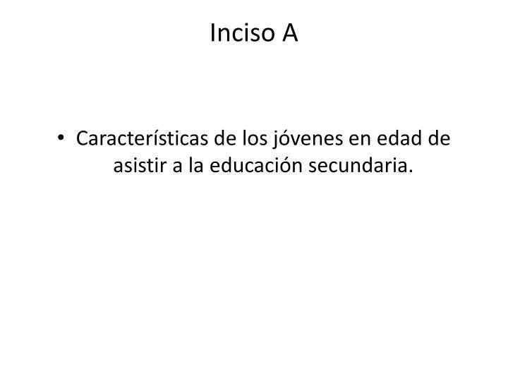 Inciso A