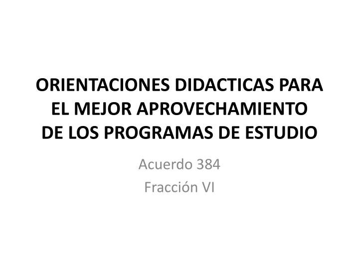 ORIENTACIONES DIDACTICAS PARA EL MEJOR APROVECHAMIENTO