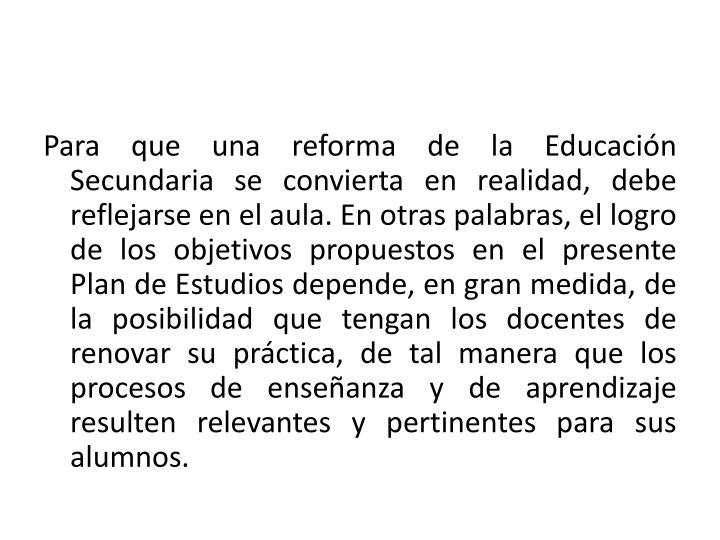 Para que una reforma de la Educación Secundaria se convierta en realidad,