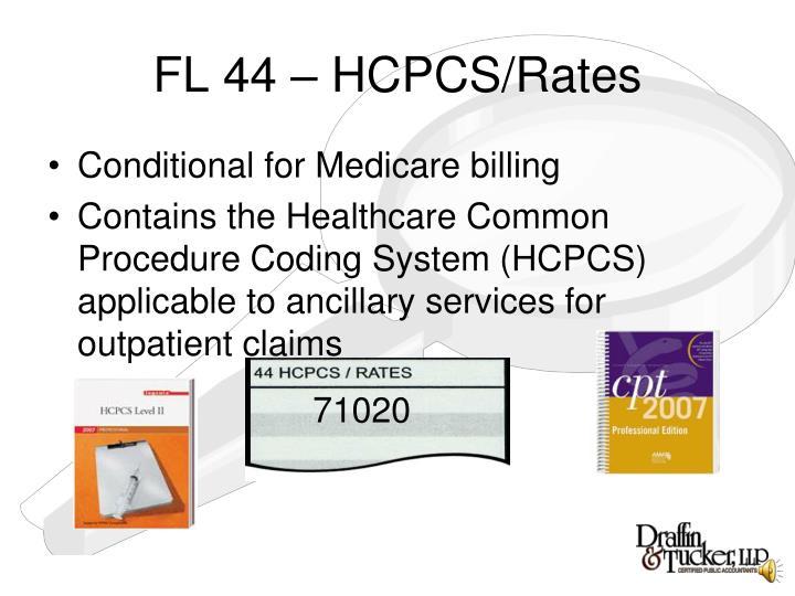 FL 44 – HCPCS/Rates