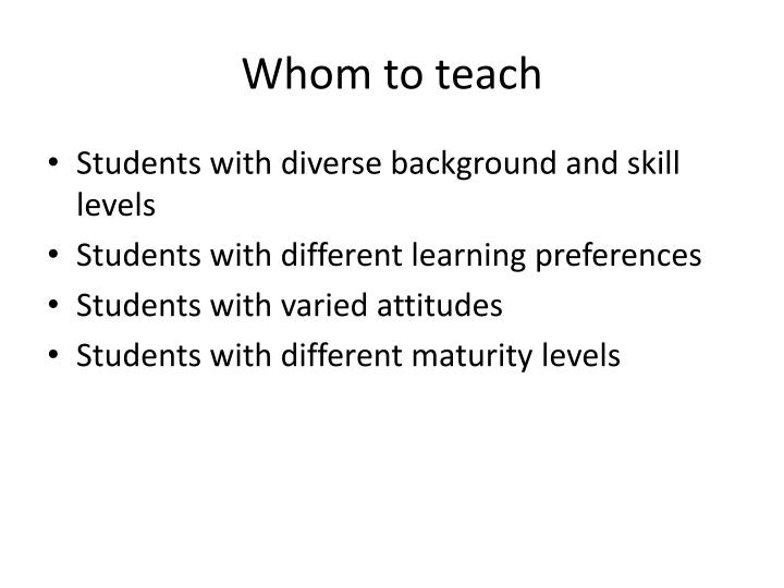 Whom to teach