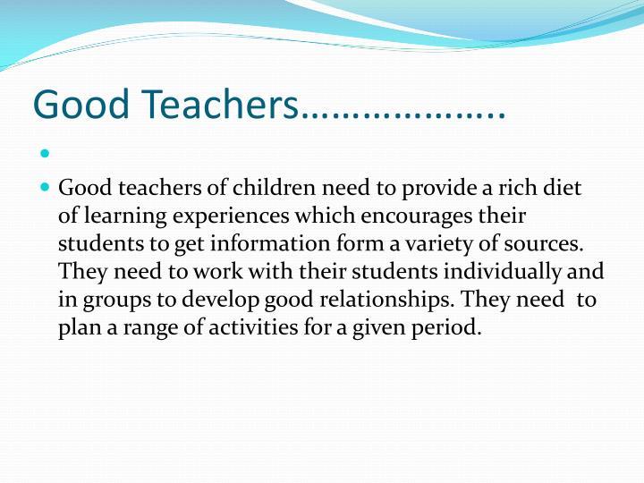 Good Teachers………………..