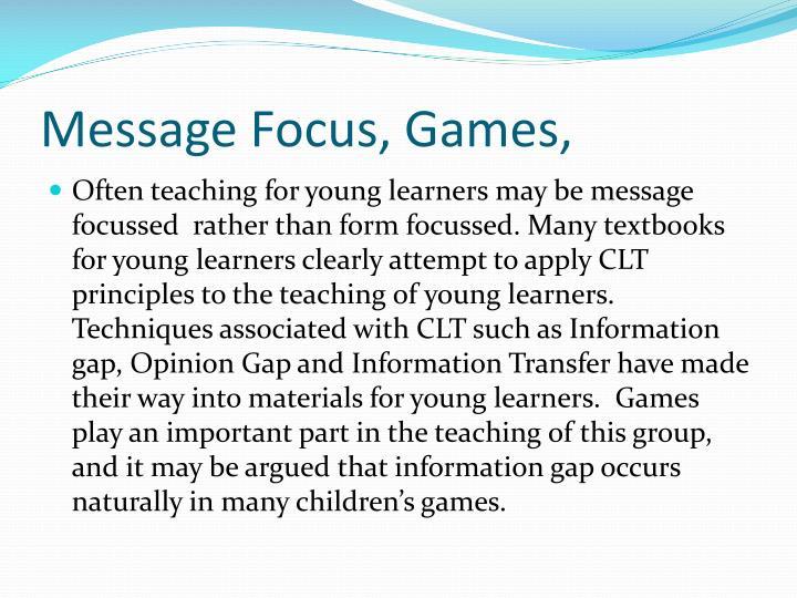 Message Focus, Games,
