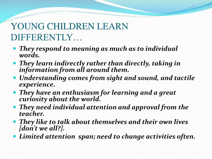 YOUNG CHILDREN LEARN DIFFERENTLY…