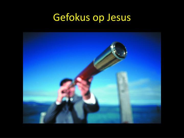 Gefokus op Jesus