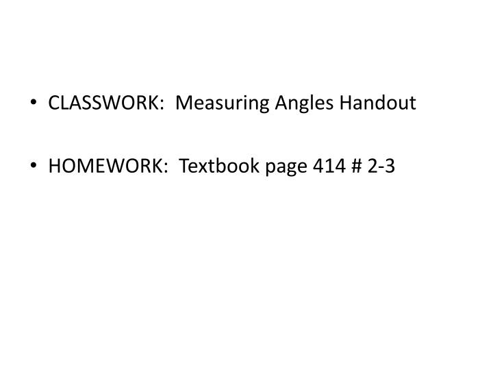 CLASSWORK:  Measuring Angles Handout