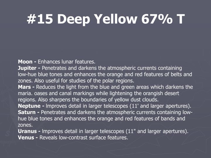 #15 Deep Yellow 67% T