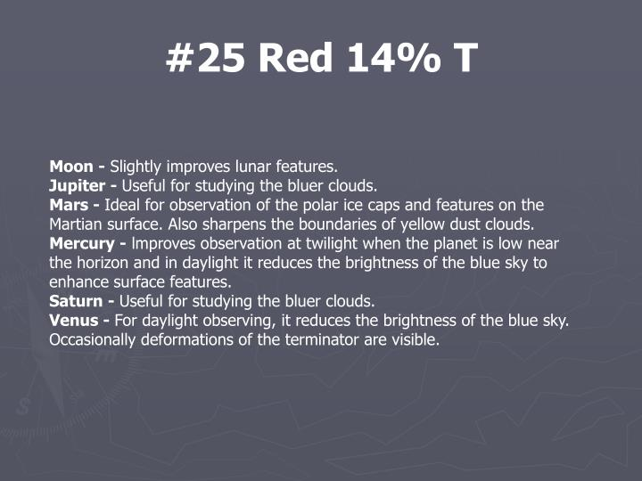 #25 Red 14% T