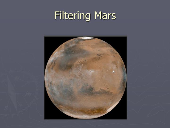 Filtering Mars