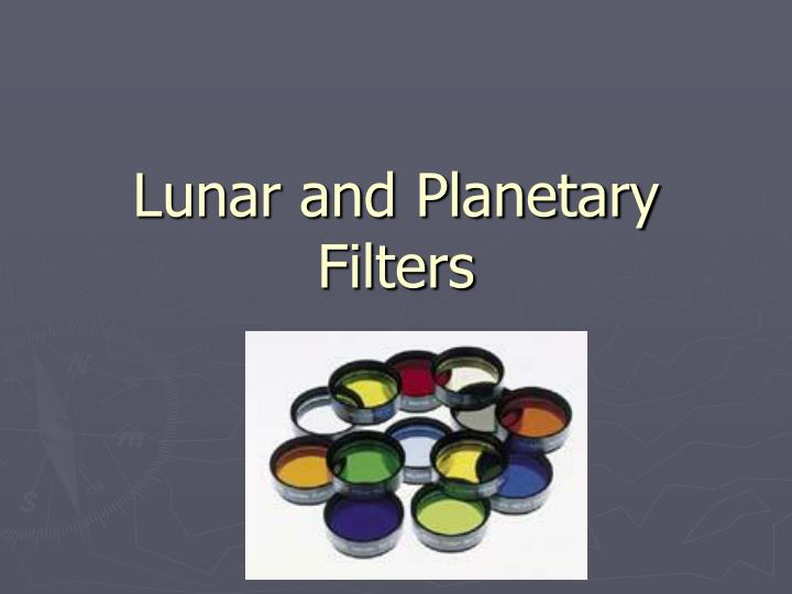 Lunar and Planetary Filters