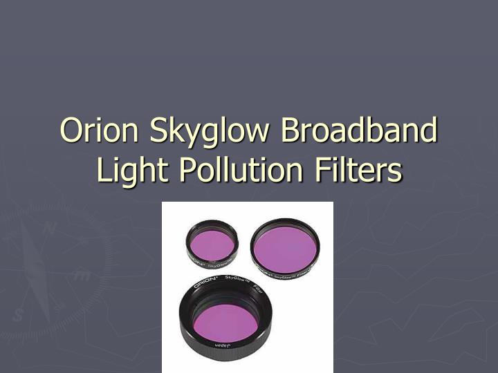 Orion Skyglow Broadband Light Pollution Filters
