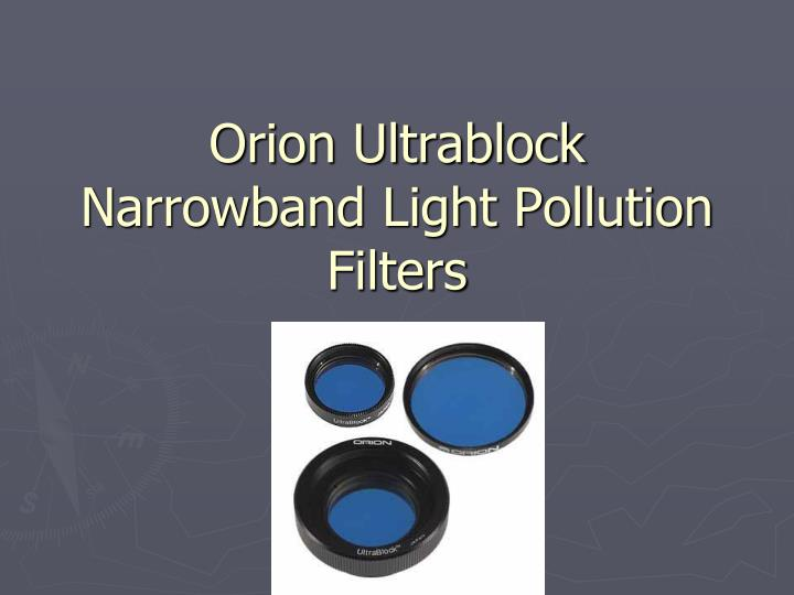Orion Ultrablock Narrowband Light Pollution Filters