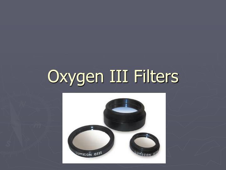 Oxygen III Filters