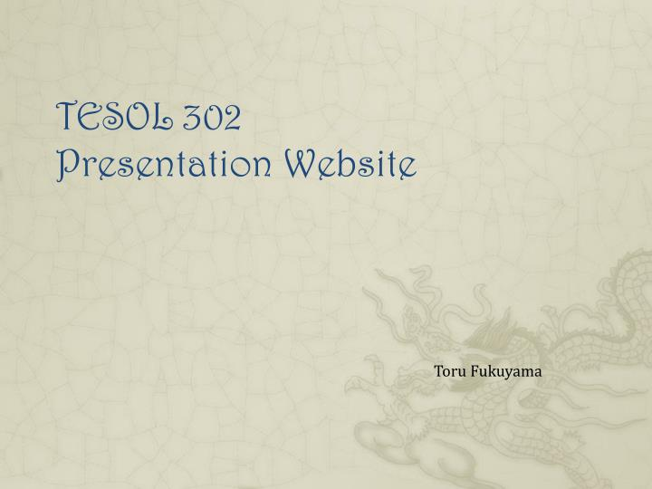 Tesol 302 presentation website