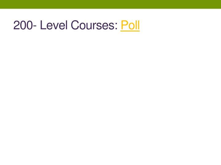 200- Level Courses: