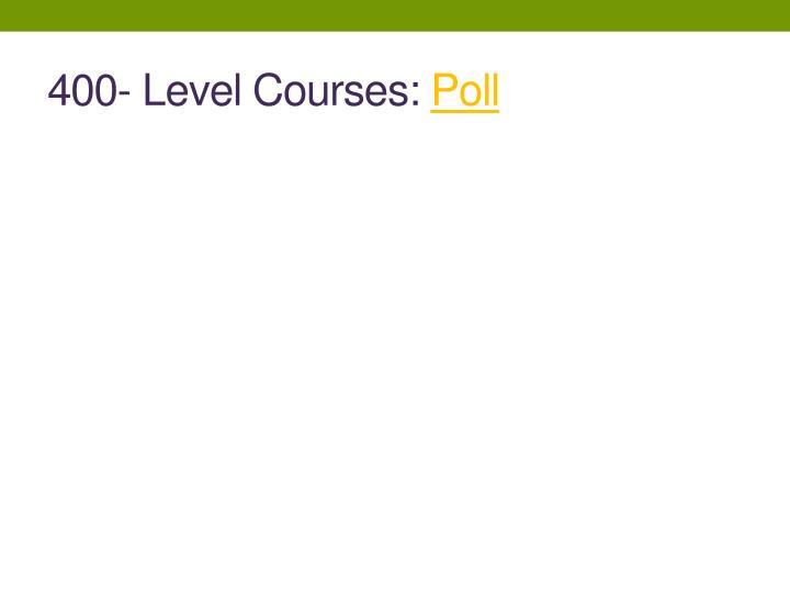 400- Level Courses: