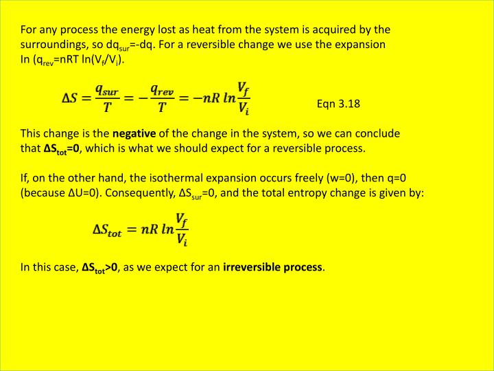 For any process the energy lost as heat from the system is acquired by the