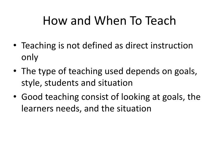 How and When To Teach