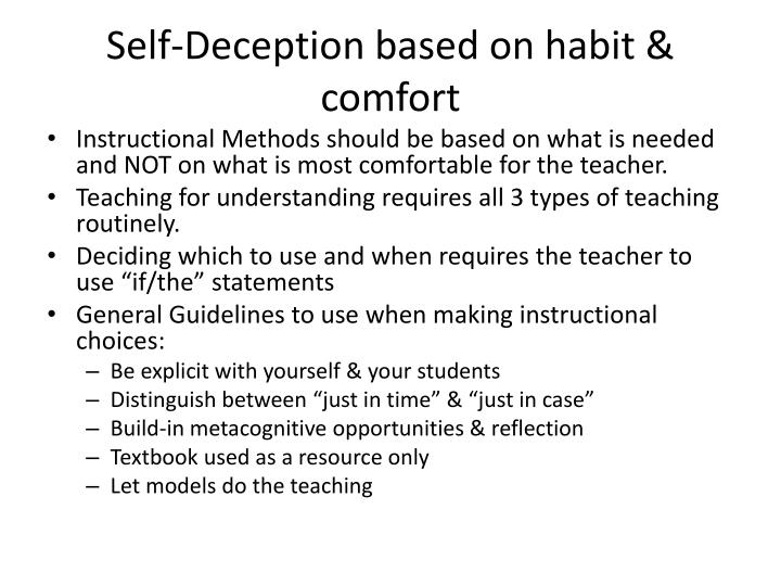 Self-Deception based on habit & comfort