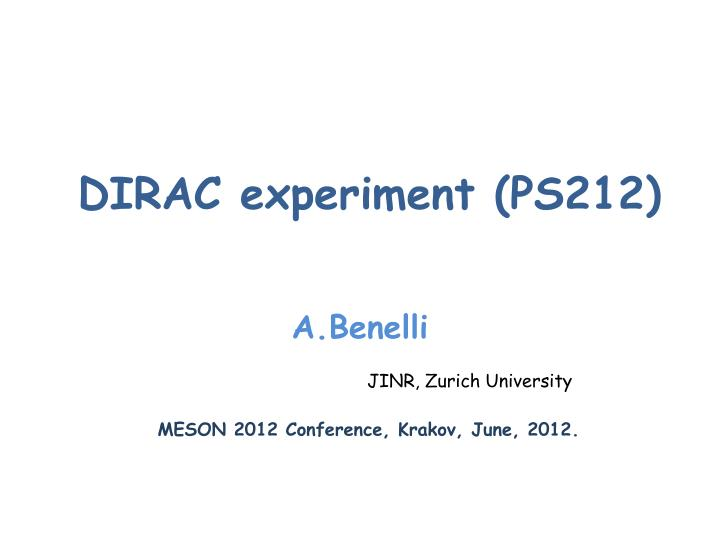 Dirac experiment ps212