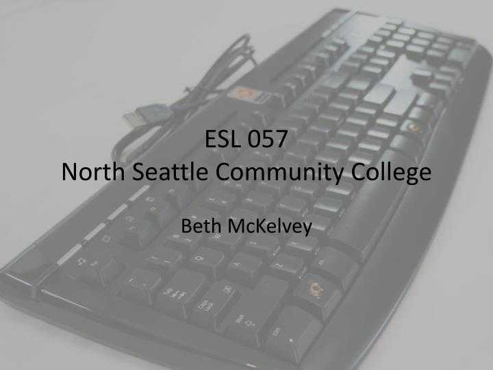 Esl 057 north seattle community college