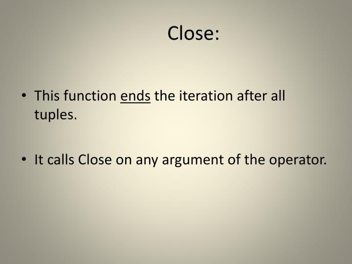 Close: