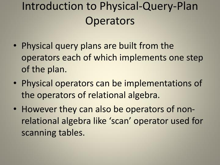 Introduction to Physical-Query-Plan Operators