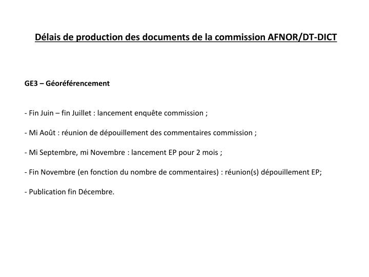 Délais de production des documents de la commission AFNOR/DT-DICT