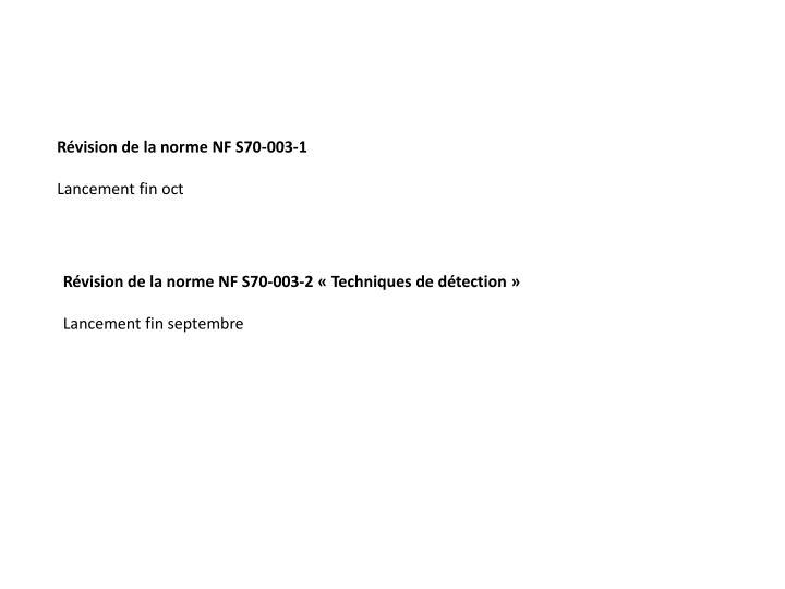 Révision de la norme NF S70-003-1
