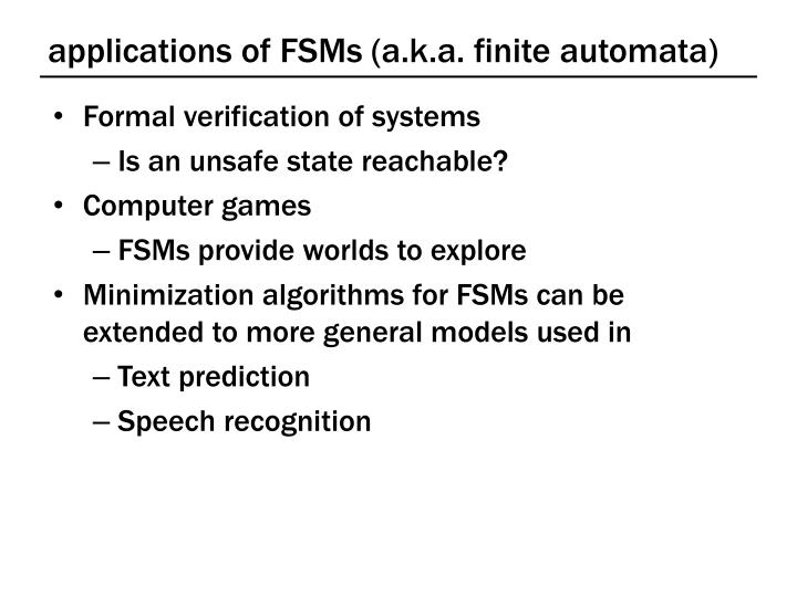 applications of FSMs (a.k.a. finite automata)