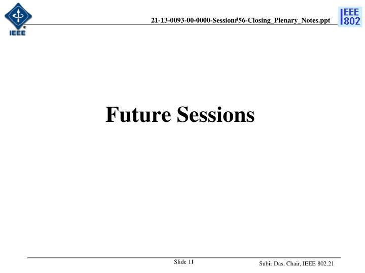 Future Sessions