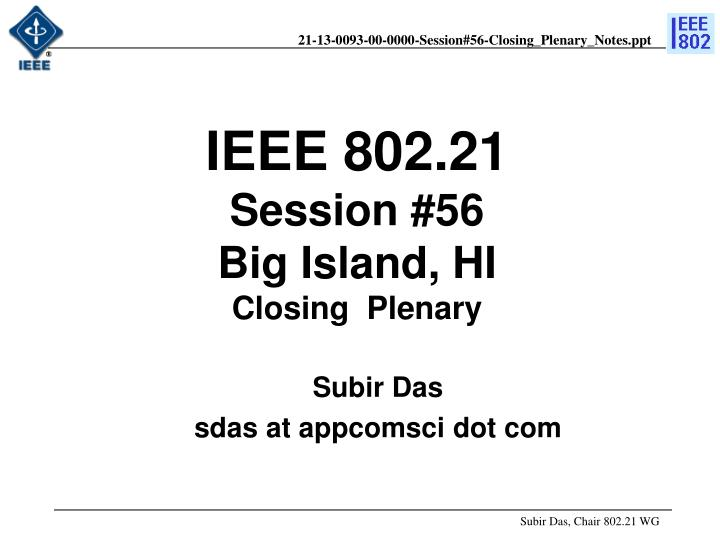 Ieee 802 21 session 56 big island hi closing plenary