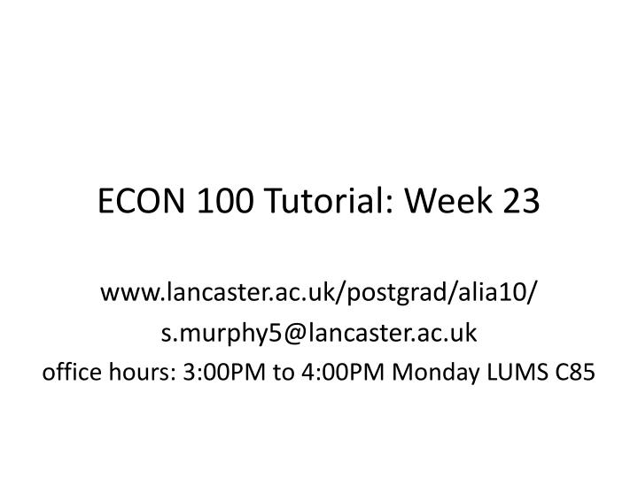 Econ 100 tutorial week 23