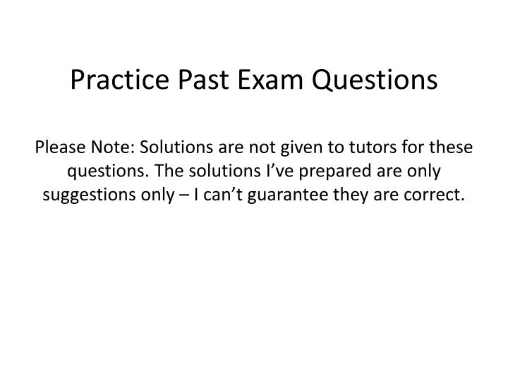 Practice Past Exam Questions