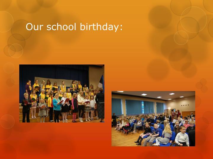 Our school birthday: