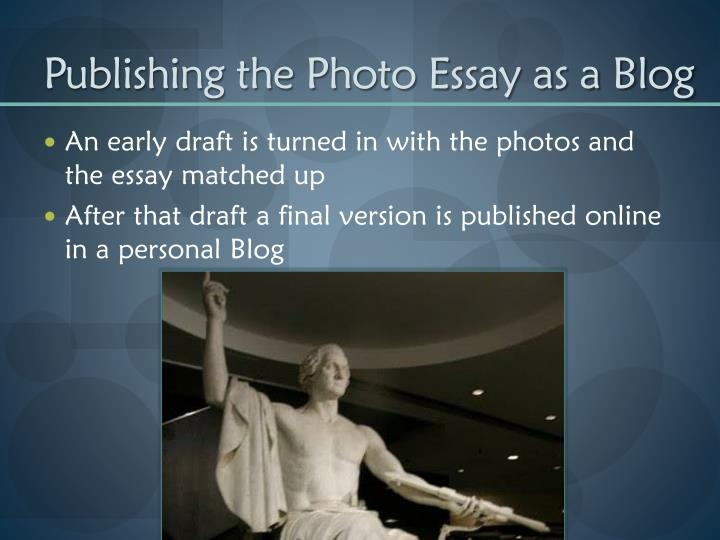 Publishing the Photo Essay as a Blog