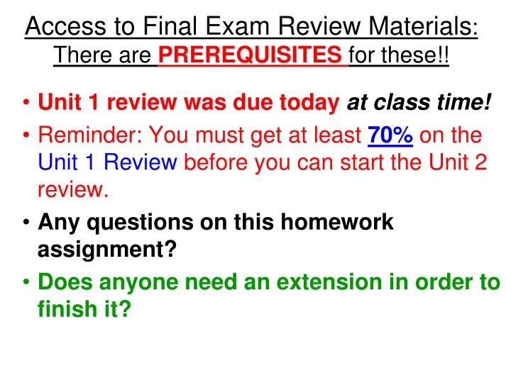 Access to final exam review materials there are prerequisites for these