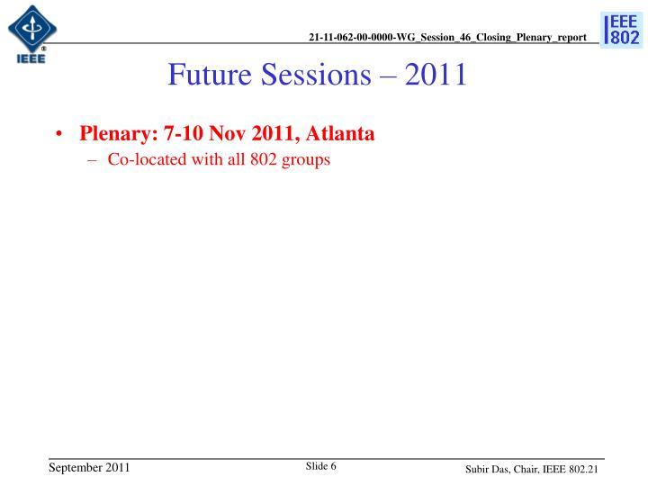 Future Sessions – 2011