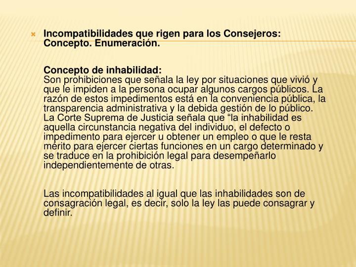 Incompatibilidades que rigen para los Consejeros: Concepto. Enumeración.