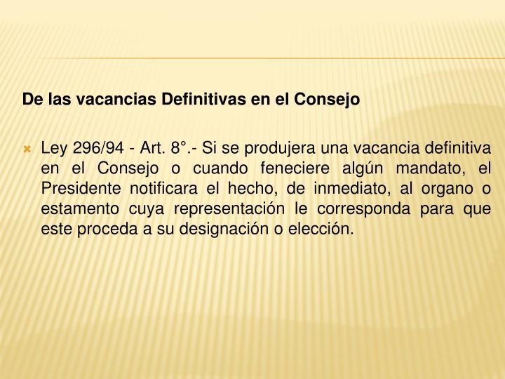 De las vacancias Definitivas en el Consejo