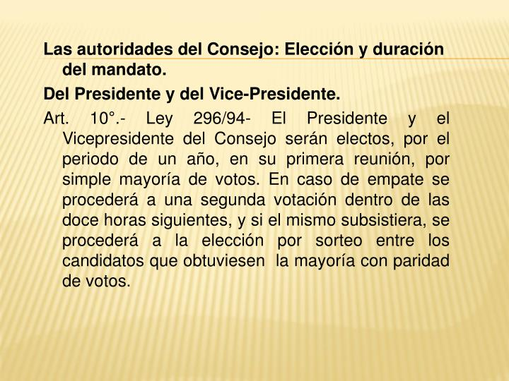 Las autoridades del Consejo: Elección y duración del mandato.