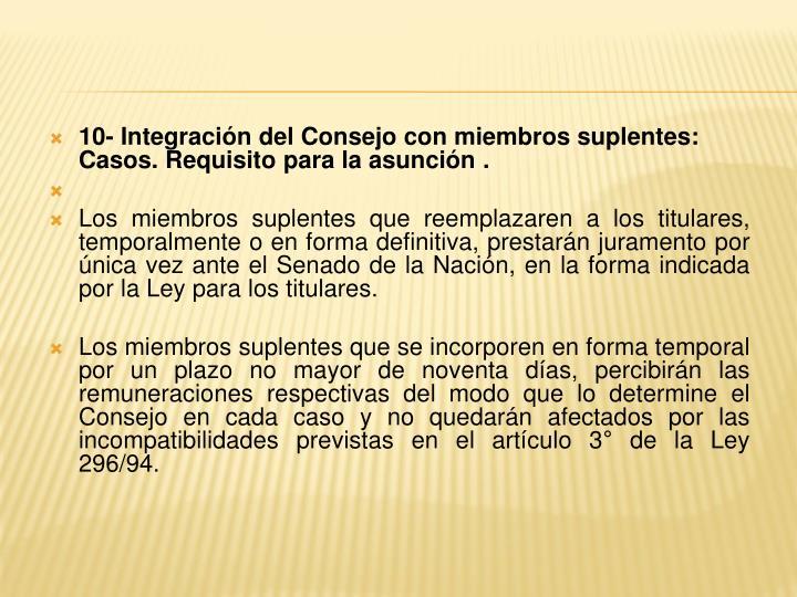 10- Integración del Consejo con miembros suplentes: Casos. Requisito para la asunción