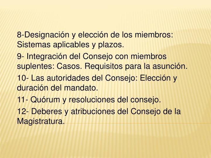 8-Designación y elección de los miembros: Sistemas aplicables y plazos.