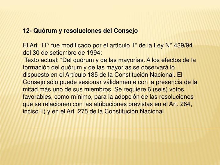 12- Quórum y resoluciones del Consejo