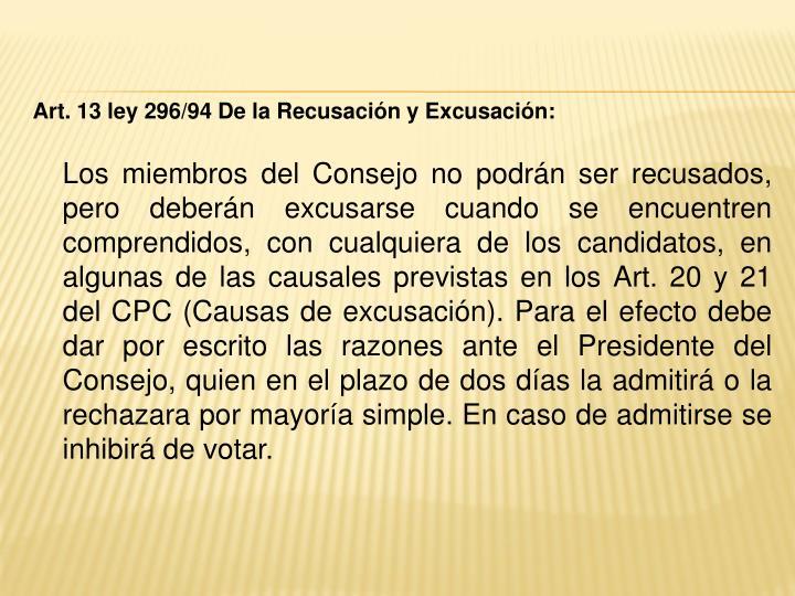Art. 13 ley 296/94 De la Recusación y Excusación:
