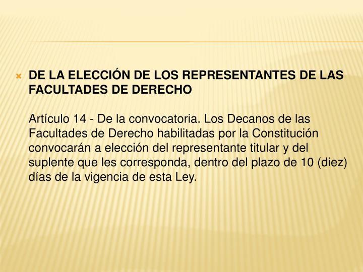 DE LA ELECCIÓN DE LOS REPRESENTANTES DE LAS FACULTADES DE DERECHO