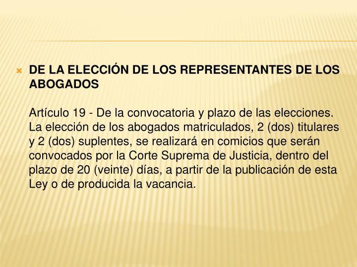 DE LA ELECCIÓN DE LOS REPRESENTANTES DE LOS ABOGADOS